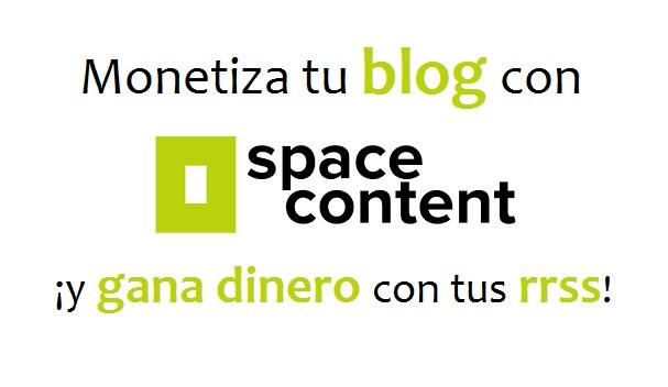 Monetiza tu blog con Space Content