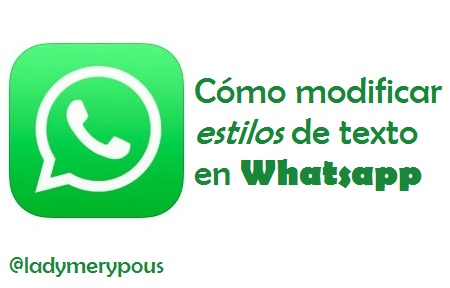 modificar estilos de texto en whatsapp destc